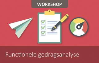 Workshop functionele gedragsanalyse